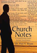 Church Notes: A Personal Journey toward Spiritual Transformation