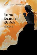 Poetic Praise on Bended Knees