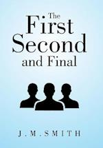 The First, Second, and Final