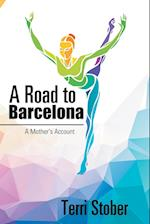 A Road to Barcelona: A Mother's Account