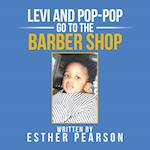 Levi and Pop-Pop Go to the Barbershop