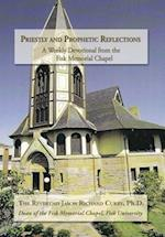 Priestly and Prophetic Reflections: A Weekly Devotional from the Fisk Memorial Chapel