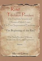 The Rise of the Tribulation President: The Beginning of the End