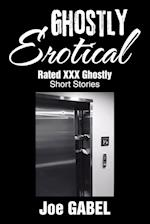 Ghostly Erotical: Rated XXX Ghostly Short Stories