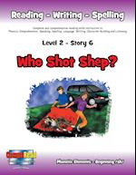 Level 2 Story 6-Who Shot Shep?: I Will Think Before I Act and Will Take Responsibility For My Actions