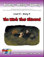 Level 2 Story 9-The Witch That Shivered: I Know Older Family Members Have Their Friends. I Can't Always Tag Along