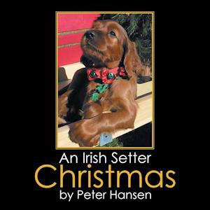 Bog, hæftet An Irish Setter Christmas af Peter Hansen