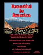 Beautiful Is America: Come Travel with Louis & Deloris and See Profiles of All 50 States and the District of Columbia