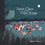 Santa Claus and the Three Kings af Greg a. Johnson