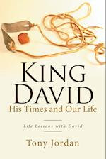 King David His Times and Our Life: Life Lessons with David af Tony Jordan
