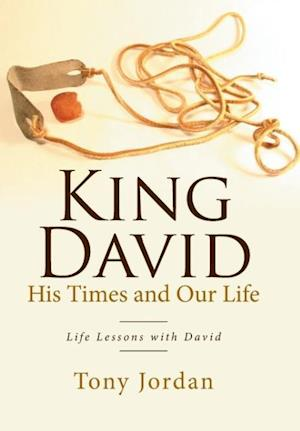 Bog, hardback King David His Times and Our Life: Life Lessons with David af Tony Jordan
