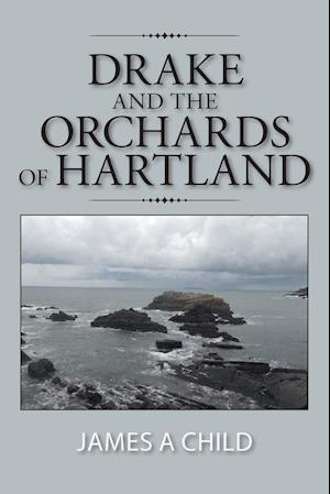 Bog, hæftet Drake and The Orchards of Hartland af James a Child