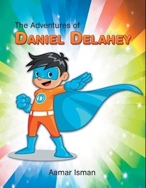 Bog, hæftet The Adventures of Daniel Delahey af Aamar Isman