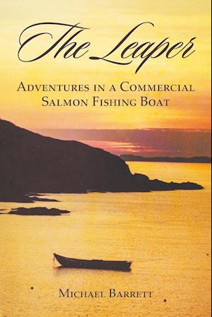 Bog, hæftet The Leaper: Adventures in a Commercial Salmon Fishing Boat af Michael Barrett