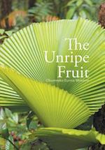 The Unripe Fruit