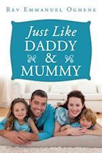Just Like Daddy & Mummy