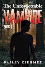 The Unforgettable Vampire: Book 1 af Bailey Ziehmer