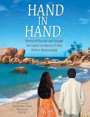 Hand in Hand: Poetry of Passion and Insight for Lovers in Search of That Perfect Relationship