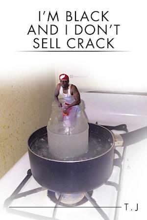 I'm Black and I Don't Sell Crack