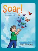 Soar!: Positive Thinking for Unstoppable Kids