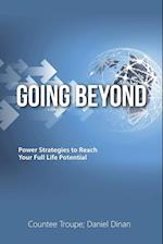 Going Beyond: Power Strategies to Reach Your Full Life Potential