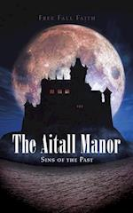 The Aitall Manor: Sins of the Past