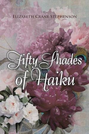 Bog, hæftet Fifty Shades of Haiku af Elizabeth Crane Stephenson