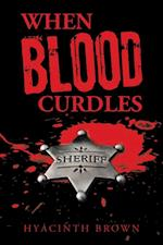 When Blood Curdles