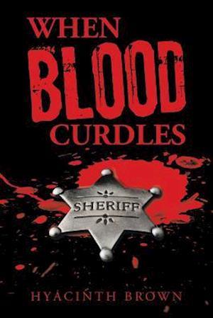 Bog, hæftet When Blood Curdles af Hyacinth Brown