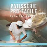 Patisserie Pro-Facile: Easy-Pro Pastry