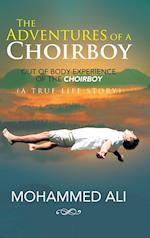 The Adventures of a Choirboy: A True Life Story About the Out-of-Body Experience of a Choirboy