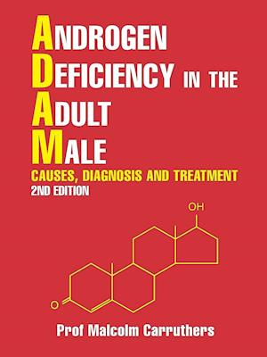 Bog, hæftet Androgen Deficiency in the Adult Male: Causes, Diagnosis and Treatment - 2nd Edition af Prof Malcolm Carruthers