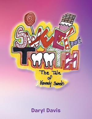 Bog, hæftet Sweet Tooth: The Tale of Kennedy Sweets af Daryl Davis