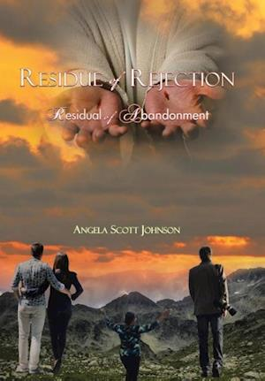 Bog, hardback Residue of Rejection: Residual of Abandonment af Angela Scott Johnson