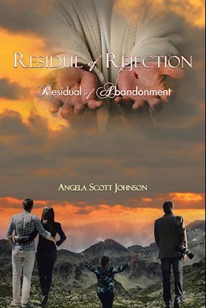 Bog, hæftet Residue of Rejection: Residual of Abandonment af Angela Scott Johnson