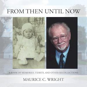 From Then Until Now: A Book of Memories, Tidbits, and Other Recollections