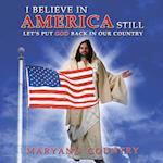 I Believe in America Still