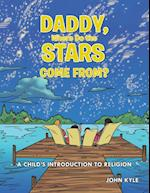Daddy, Where Do the Stars Come From?