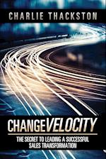 Change Velocity: The Secret to Leading a Successful Sales Transformation af Charlie Thackston