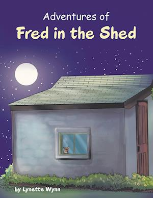 Bog, hæftet Adventures of Fred in the Shed af Lynette Wynn