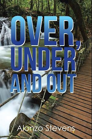 Over, Under and Out
