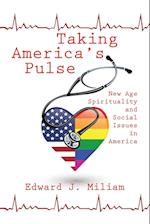 Taking America's Pulse: New Age Spiritualty and Social Issues in America af Edward J. Miliam