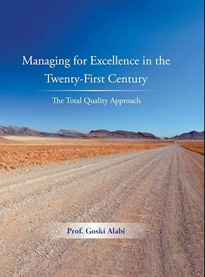 Bog, hardback Managing for Excellence in the Twenty-First Century: The Total Quality Approach af Prof. Goski Alabi