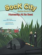 "Sock City Series Book #2: ""Humanity at its Best"""
