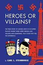 Heroes or Villains?