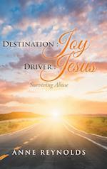 Destination Joy, Driver Jesus: Surviving Abuse