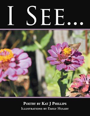 Bog, hæftet I See . . . af Kat  J Phillips