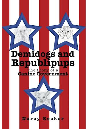 Bog, hæftet Demidogs and Republipups: The Story of a Canine Government af Narcy Recker