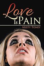 Love Is Pain af Misty Toney