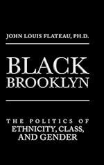 Black Brooklyn: The Politics of Ethnicity, Class, and Gender af Ph.D. John Louis Flateau